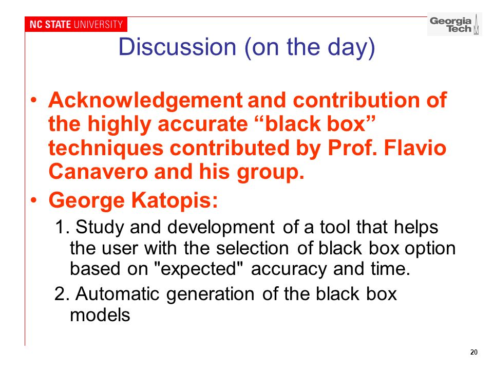 20 Discussion (on the day) Acknowledgement and contribution of the highly accurate black box techniques contributed by Prof. Flavio Canavero and his g