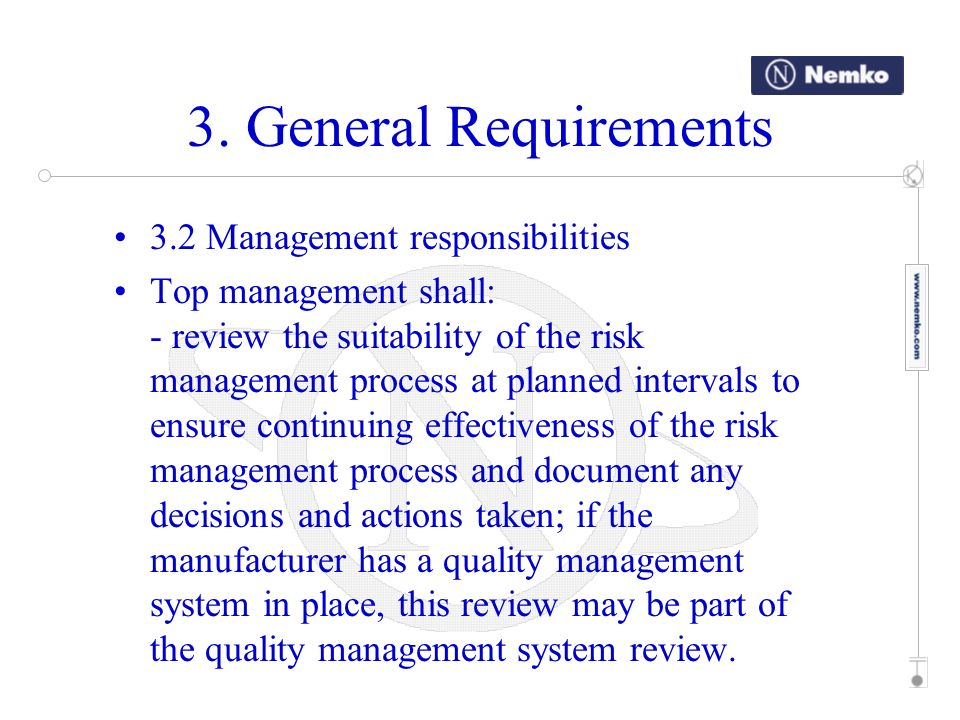 3. General Requirements 3.2 Management responsibilities Top management shall: - review the suitability of the risk management process at planned inter