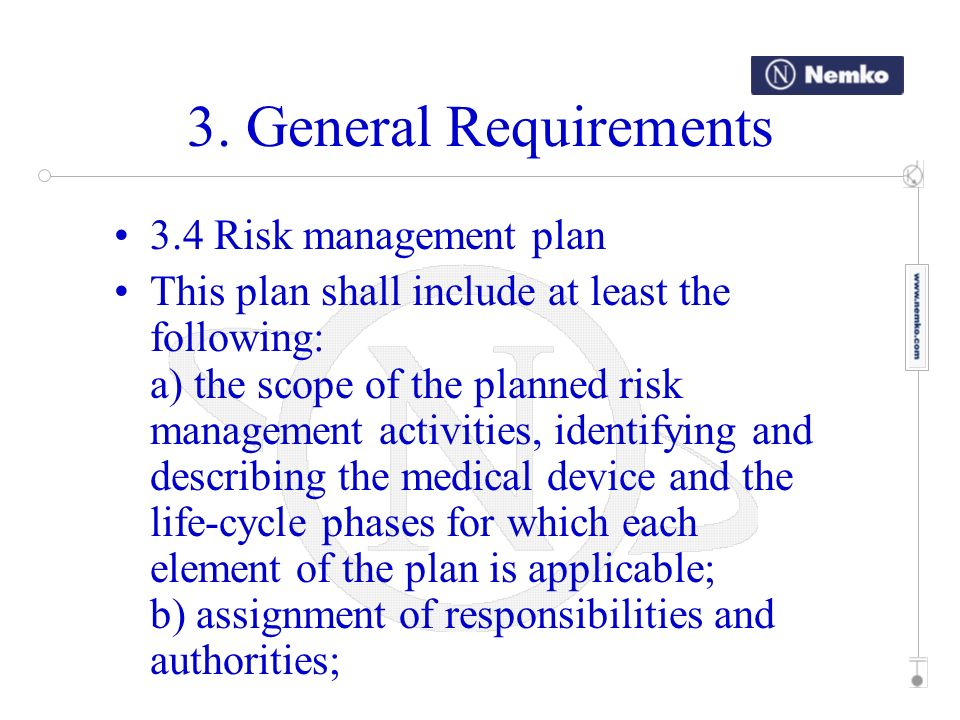 3. General Requirements 3.4 Risk management plan This plan shall include at least the following: a) the scope of the planned risk management activitie
