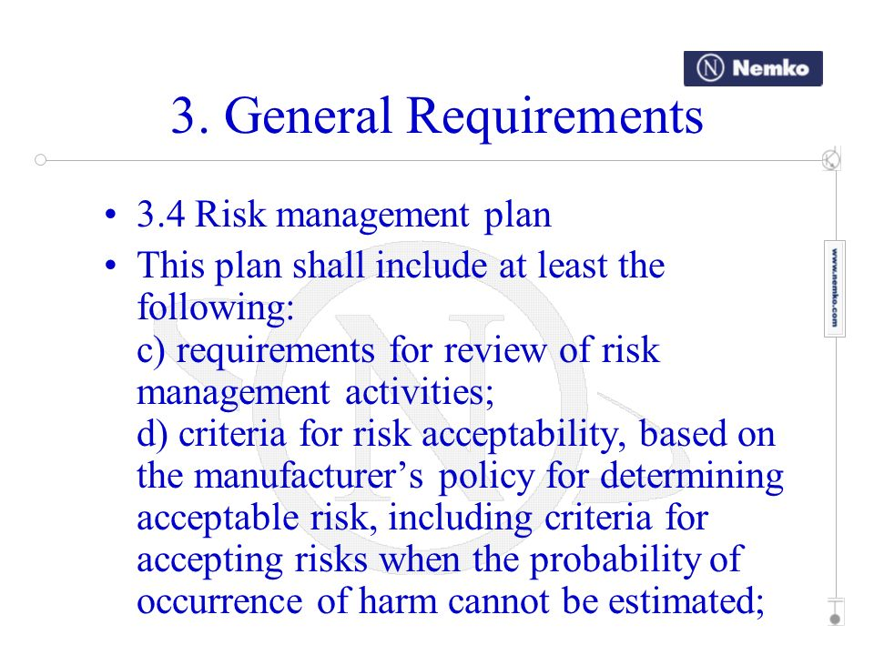 3. General Requirements 3.4 Risk management plan This plan shall include at least the following: c) requirements for review of risk management activit