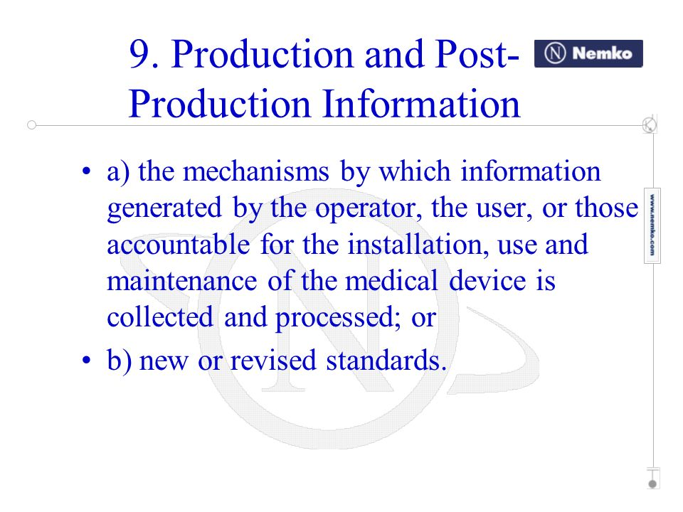 a) the mechanisms by which information generated by the operator, the user, or those accountable for the installation, use and maintenance of the medi