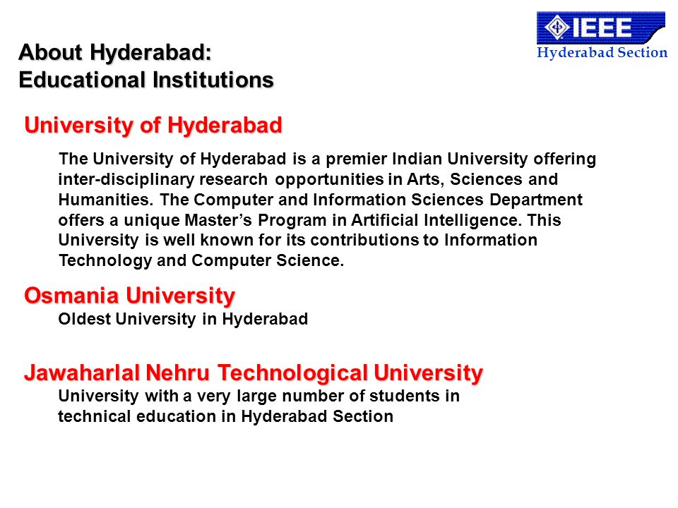 Hyderabad Section About Hyderabad: Educational Institutions University of Hyderabad The University of Hyderabad is a premier Indian University offerin