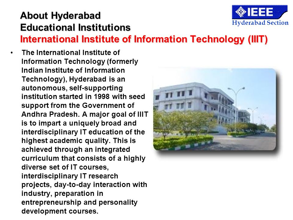 Hyderabad Section About Hyderabad Educational Institutions International Institute of Information Technology (IIIT) The International Institute of Inf