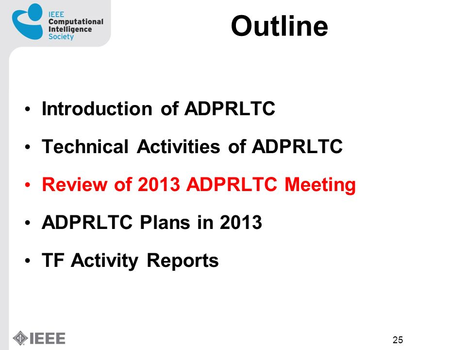 25 Outline Introduction of ADPRLTC Technical Activities of ADPRLTC Review of 2013 ADPRLTC Meeting ADPRLTC Plans in 2013 TF Activity Reports