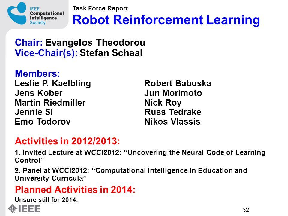 32 Chair: Evangelos Theodorou Vice-Chair(s): Stefan Schaal Members: Leslie P.