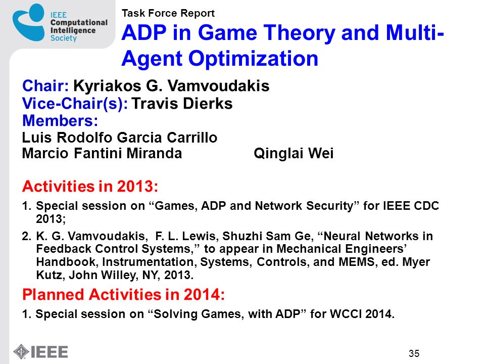 35 Task Force Report ADP in Game Theory and Multi- Agent Optimization Chair: Kyriakos G.