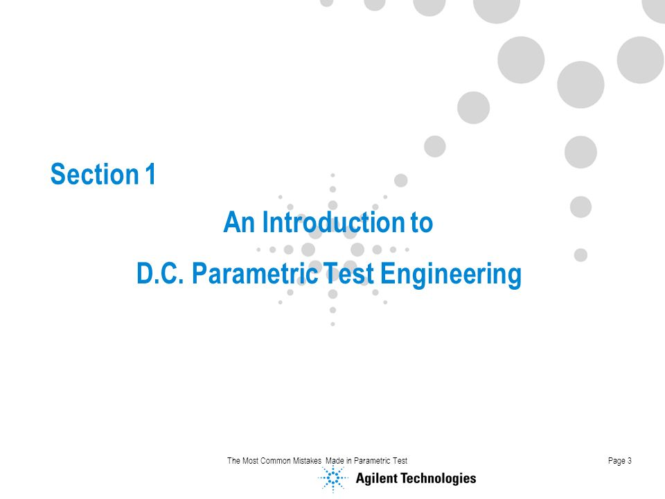 The Most Common Mistakes Made in Parametric TestPage 3 Section 1 An Introduction to D.C.