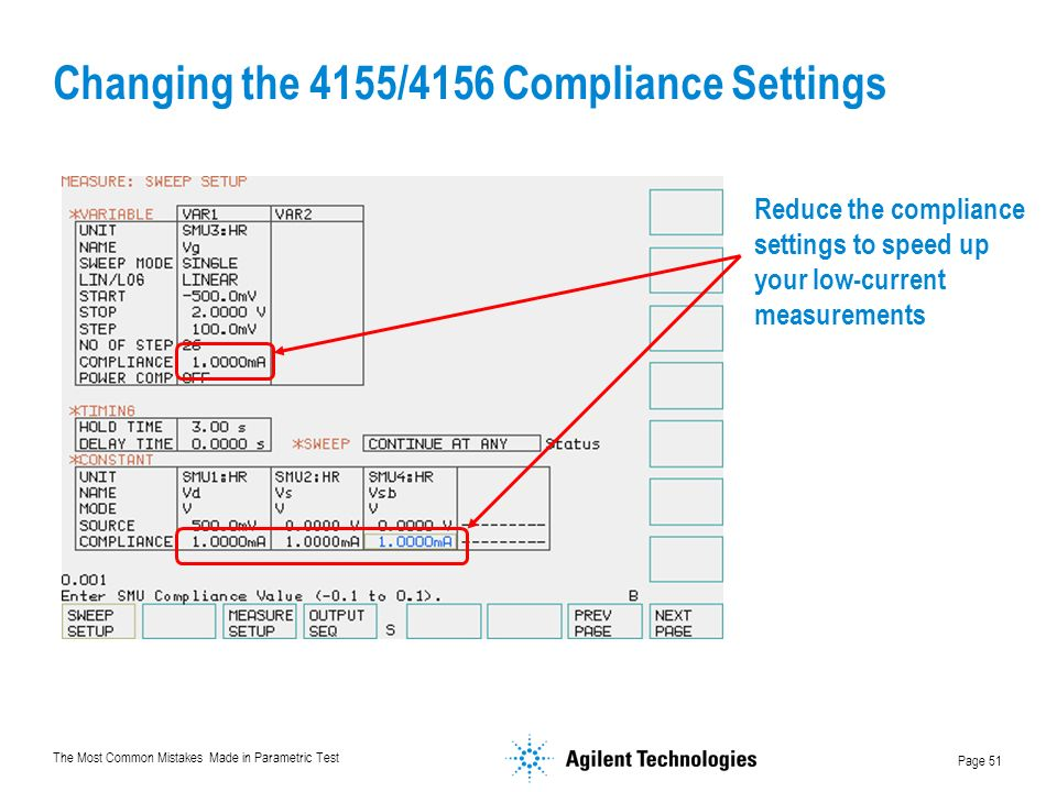 The Most Common Mistakes Made in Parametric Test Page 51 Changing the 4155/4156 Compliance Settings Reduce the compliance settings to speed up your low-current measurements