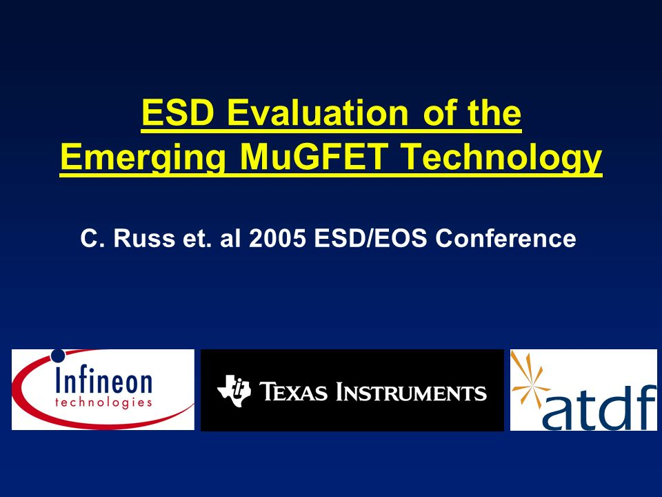 ESD Evaluation of the Emerging MuGFET Technology C. Russ et. al 2005 ESD/EOS Conference