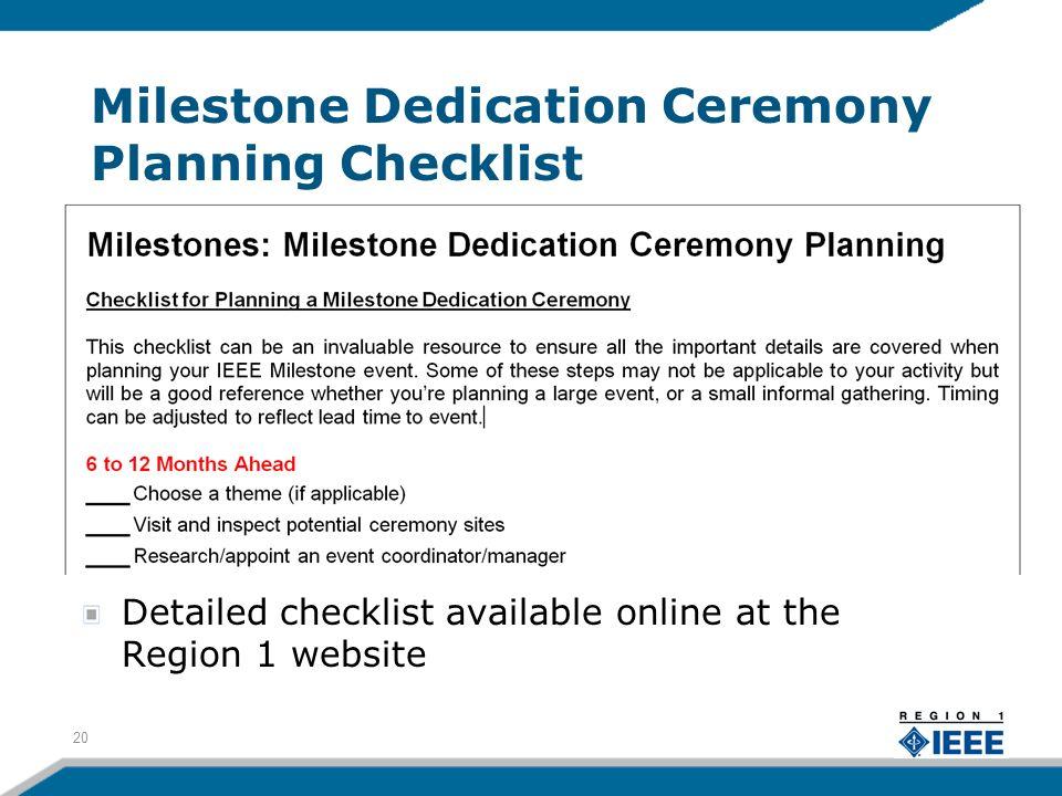 Milestone Dedication Ceremony Planning Checklist Detailed checklist available online at the Region 1 website 20