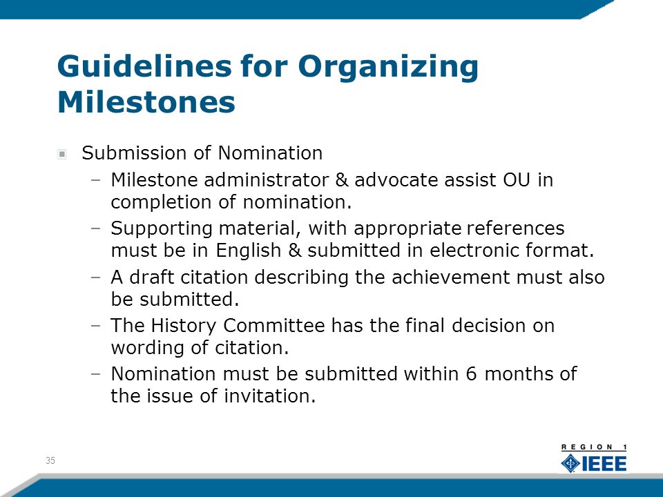 Guidelines for Organizing Milestones Submission of Nomination –Milestone administrator & advocate assist OU in completion of nomination.