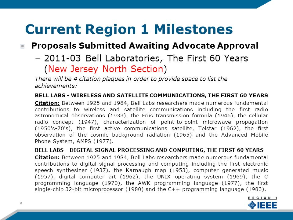 Current Region 1 Milestones Proposals Submitted Awaiting Advocate Approval –2011-03 Bell Laboratories, The First 60 Years (New Jersey North Section) T