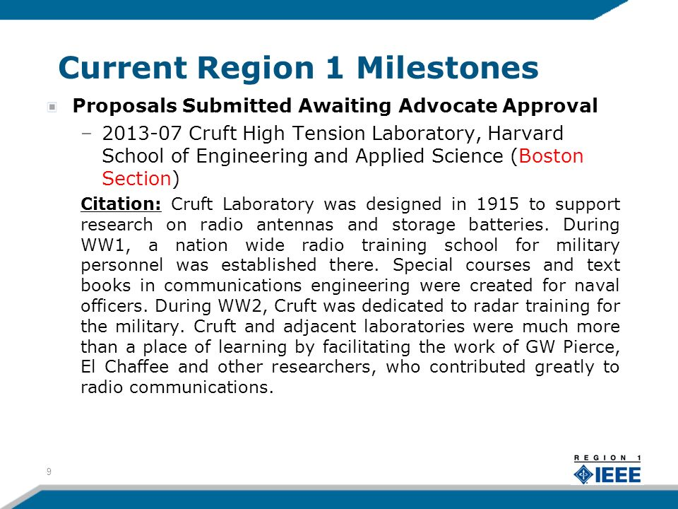 Current Region 1 Milestones Proposals Submitted Awaiting Advocate Approval –2013-07 Cruft High Tension Laboratory, Harvard School of Engineering and A