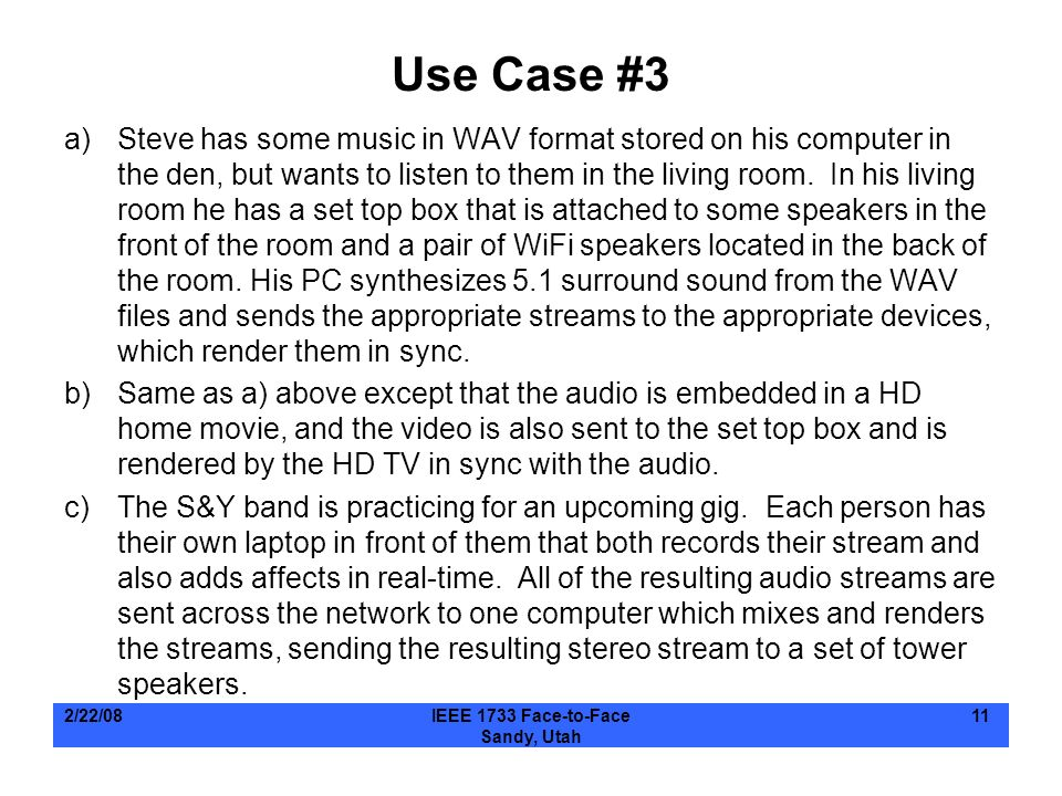 Use Case #3 a)Steve has some music in WAV format stored on his computer in the den, but wants to listen to them in the living room. In his living room
