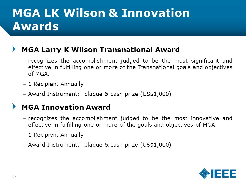 12-CRS-0106 12/12 MGA LK Wilson & Innovation Awards MGA Larry K Wilson Transnational Award –recognizes the accomplishment judged to be the most significant and effective in fulfilling one or more of the Transnational goals and objectives of MGA.