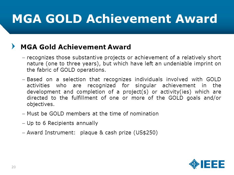 12-CRS-0106 12/12 MGA GOLD Achievement Award MGA Gold Achievement Award –recognizes those substantive projects or achievement of a relatively short nature (one to three years), but which have left an undeniable imprint on the fabric of GOLD operations.