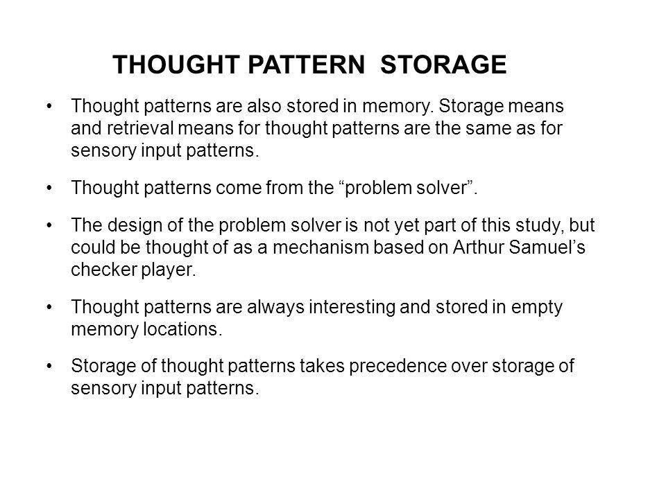 THOUGHT PATTERN STORAGE Thought patterns are also stored in memory.
