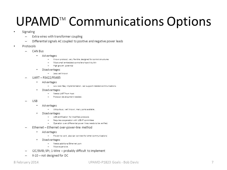 UPAMD TM Communications Options Signaling – Extra wires with transformer coupling – Differential signals AC coupled to positive and negative power lea