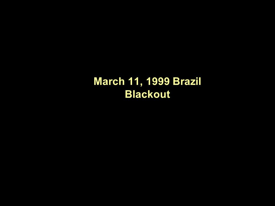 March 11, 1999 Brazil Blackout