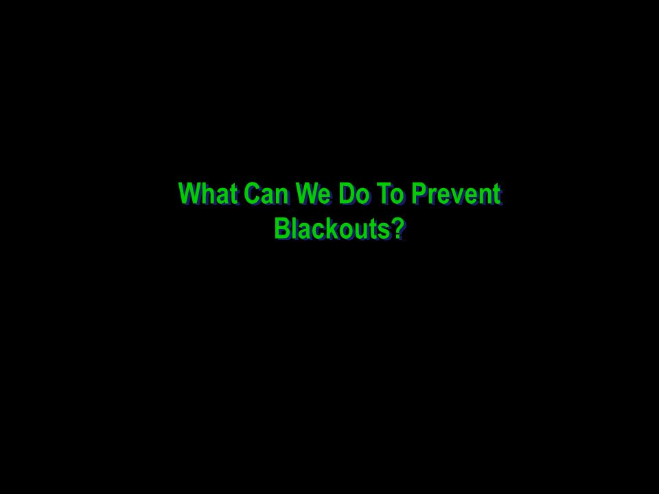 What Can We Do To Prevent Blackouts?