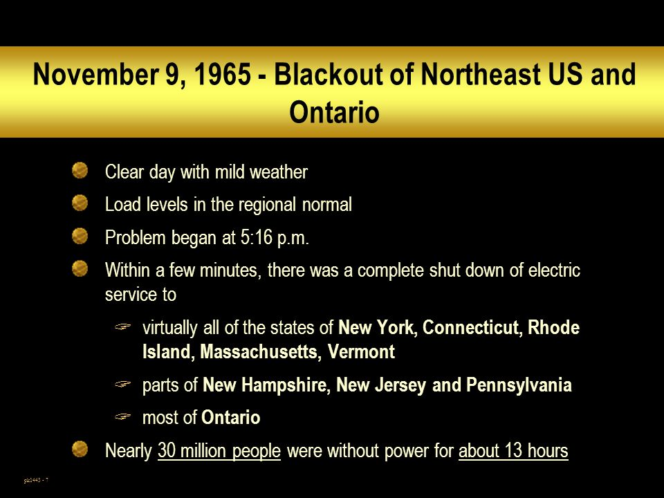pk1443 - 7 November 9, 1965 - Blackout of Northeast US and Ontario Clear day with mild weather Load levels in the regional normal Problem began at 5:16 p.m.