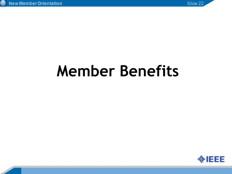 Slide 22 Member Benefits New Member Orientation