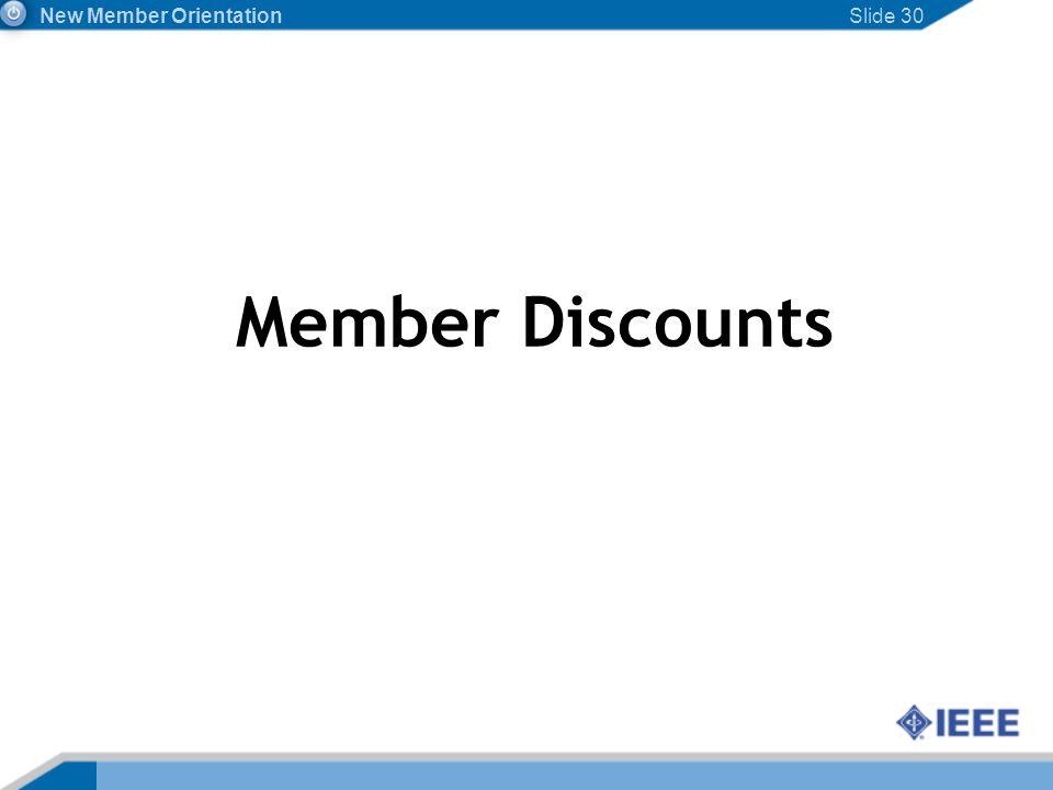 Slide 30 Member Discounts New Member Orientation
