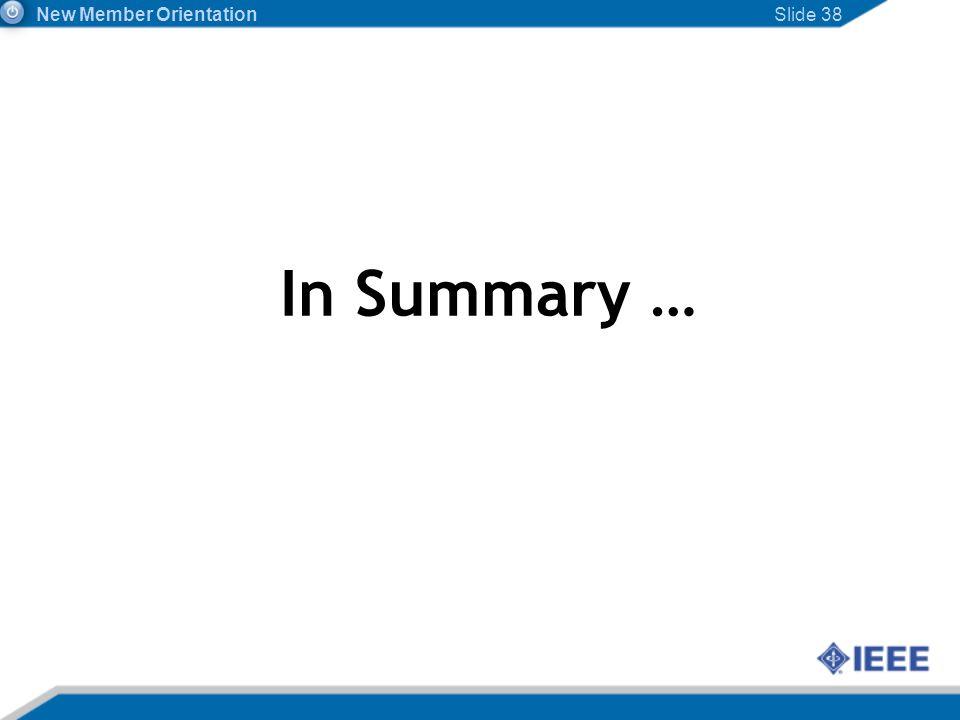 Slide 38 In Summary … New Member Orientation