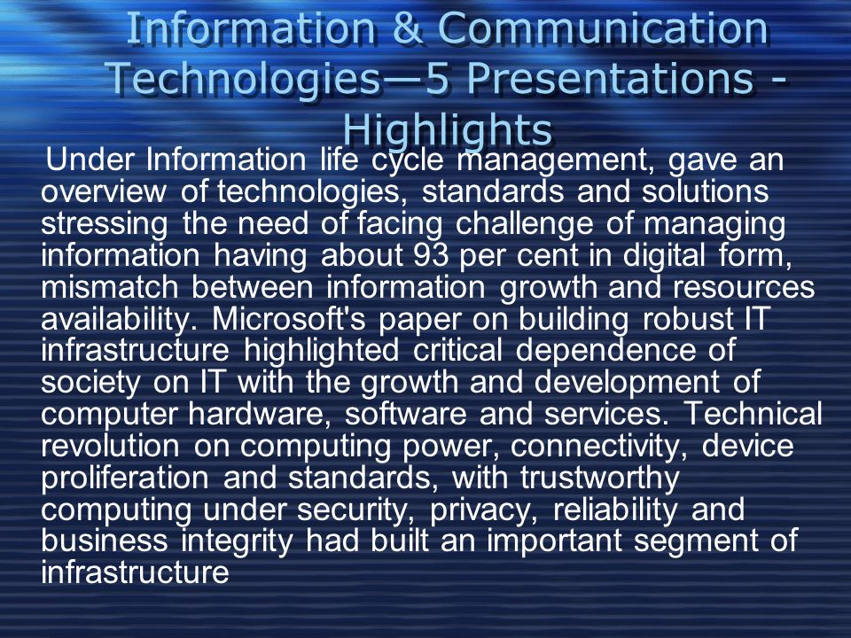 Information & Communication Technologies5 Presentations - Highlights With IT Policy and Telecom Policy coming into existence in 2000 and 2003 respectively in Pakistan, focussed deployment of technology had a multiplier effect.