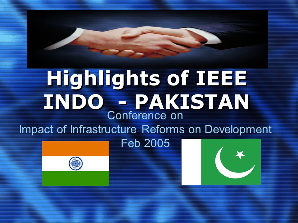 Quality Planning @ IEEE Delhi Section Excellent coordination with Delhi Section made the visit a success Visas managed despite all barriers and 10 delegates visited Delhi Visa approval received at Islamabad a week before conference Visit by Indian External Affairs Secretary to Pakistan; Submittal of passports in Islamabad; Extraordinary support of the Embassy staff; Visas issued Thursday evening; took flight Friday evening; Flight delayed and reached Delhi at 5.00 am on Saturday-day of conference Arrangements were beyond expectations And the respect given was extraordinary Effective networking took place Made lifetime friends!