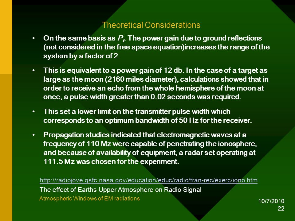 10/7/2010 22 Theoretical Considerations On the same basis as P t. The power gain due to ground reflections (not considered in the free space equation)