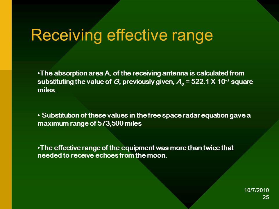 10/7/2010 25 The absorption area A, of the receiving antenna is calculated from substituting the value of G, previously given, A o = 522.1 X 10 -7 squ