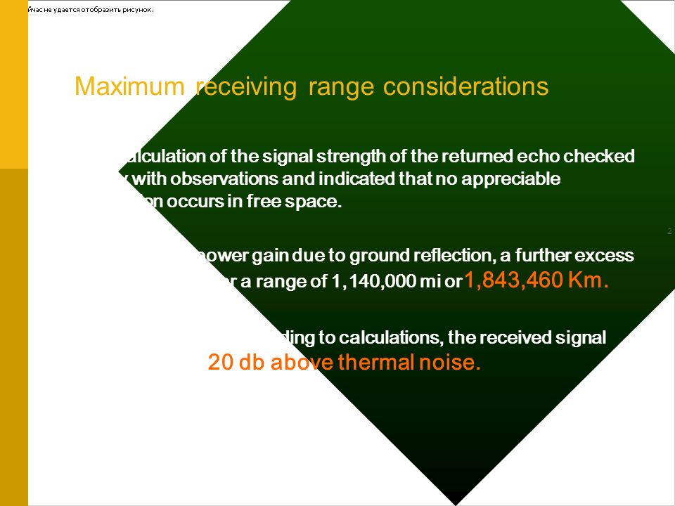 10/7/2010 27 Maximum receiving range considerations 2 This calculation of the signal strength of the returned echo checked closely with observations a