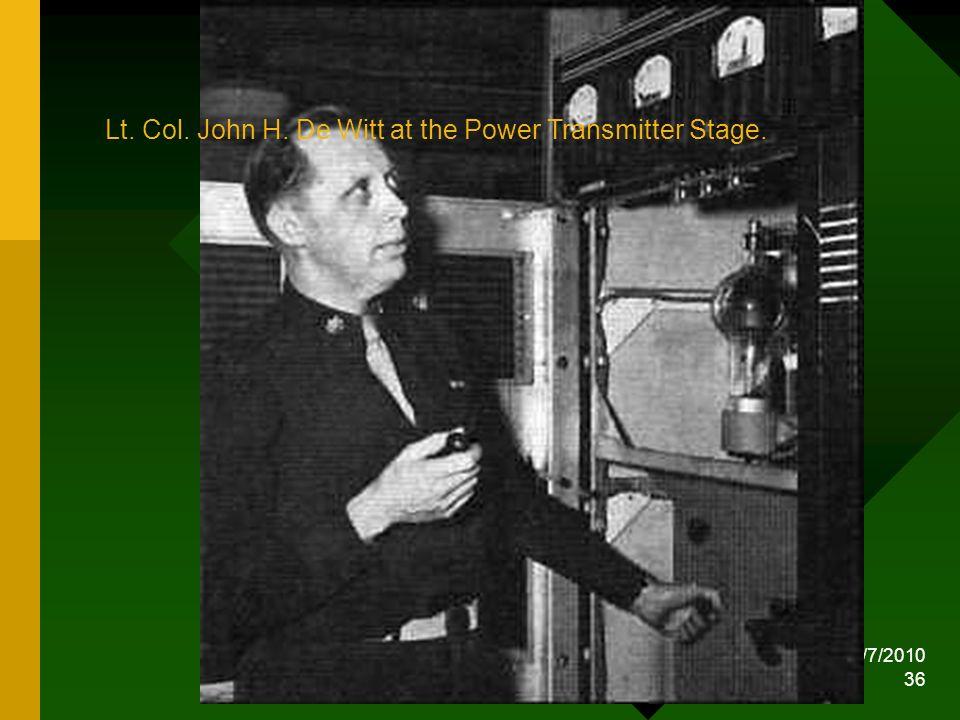 10/7/2010 36 Lt. Col. John H. De Witt at the Power Transmitter Stage.