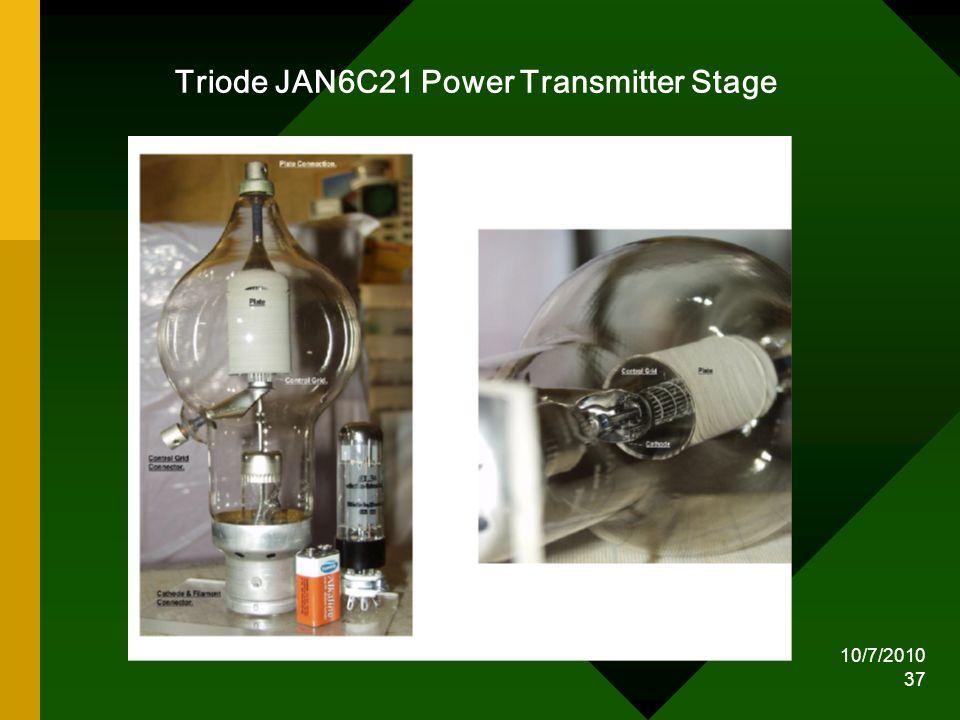 10/7/2010 37 Triode JAN6C21 Power Transmitter Stage