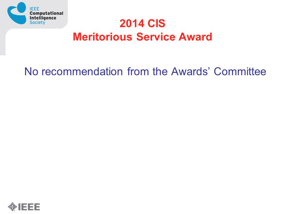 2014 CIS Meritorious Service Award No recommendation from the Awards Committee