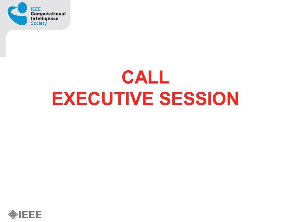 CALL EXECUTIVE SESSION