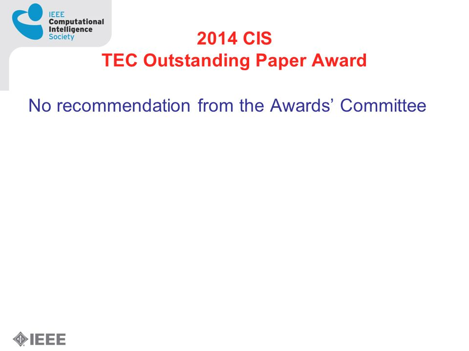 2014 CIS TEC Outstanding Paper Award No recommendation from the Awards Committee