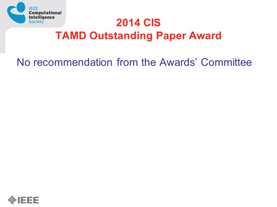 2014 CIS TAMD Outstanding Paper Award No recommendation from the Awards Committee