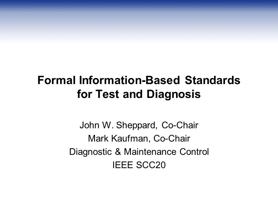 Formal Information-Based Standards for Test and Diagnosis John W.