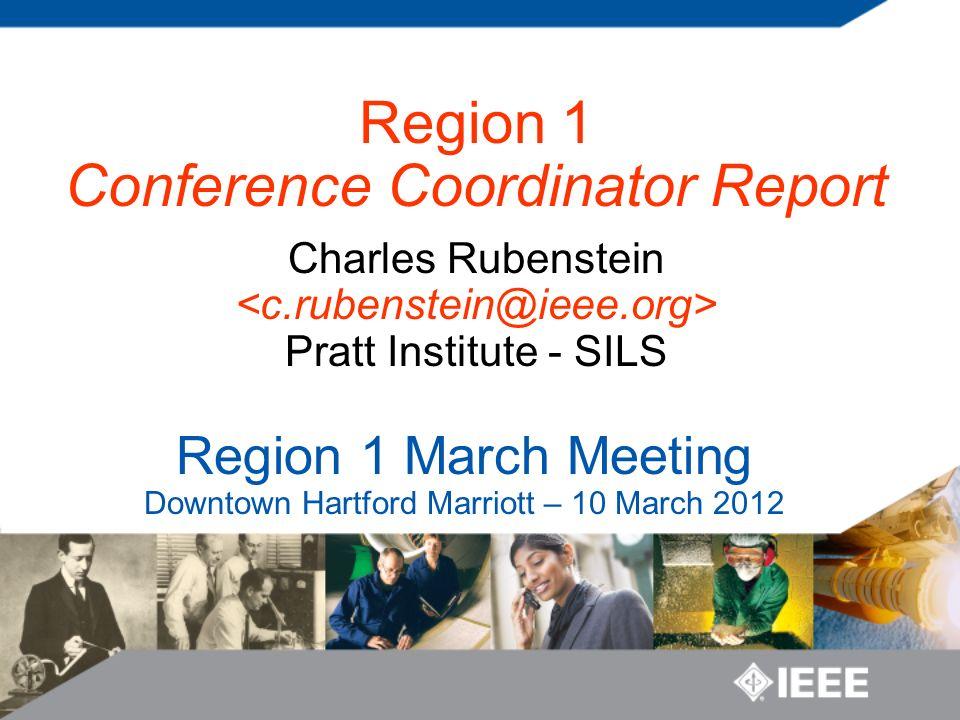Region 1 March Meeting Downtown Hartford Marriott – 10 March 2012 Region 1 Conference Coordinator Report Charles Rubenstein Pratt Institute - SILS
