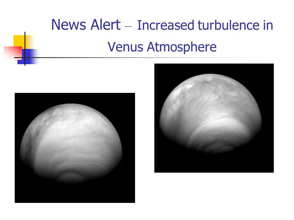 News Alert – Increased turbulence in Venus Atmosphere