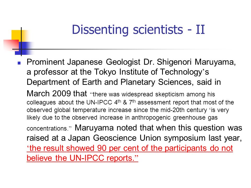 Dissenting scientists - II Prominent Japanese Geologist Dr. Shigenori Maruyama, a professor at the Tokyo Institute of Technology s Department of Earth
