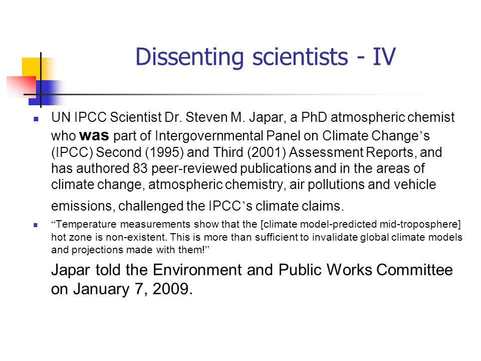 Dissenting scientists - IV UN IPCC Scientist Dr. Steven M. Japar, a PhD atmospheric chemist who was part of Intergovernmental Panel on Climate Change