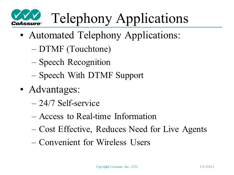 Telephony Speech Recognition Application Testing Presentation for IEEE SCV Signal Processing Society March 8, 2004 Copyright CoAssure, Inc., 2004