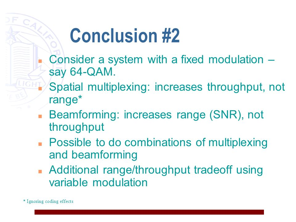 Conclusion #2 n Consider a system with a fixed modulation – say 64-QAM.