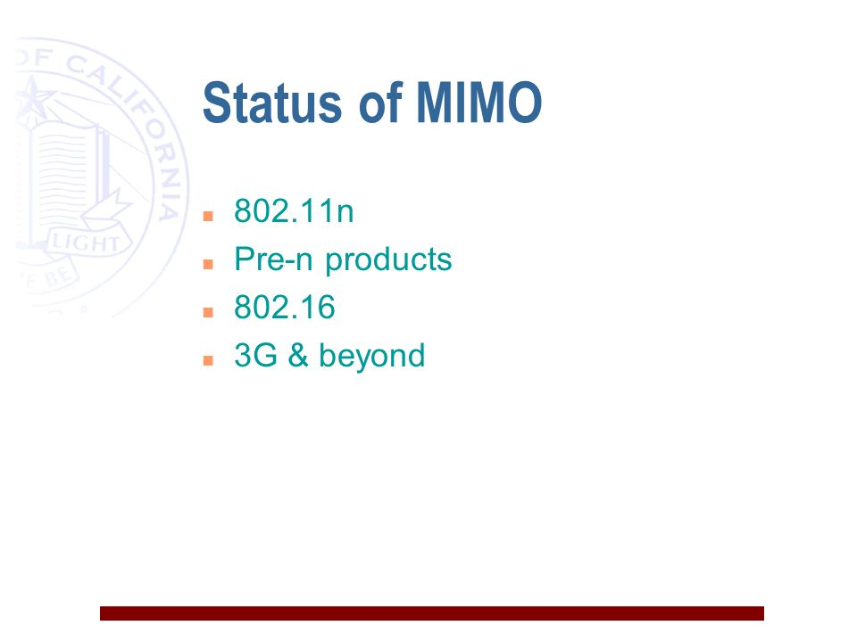 Status of MIMO n 802.11n n Pre-n products n 802.16 n 3G & beyond