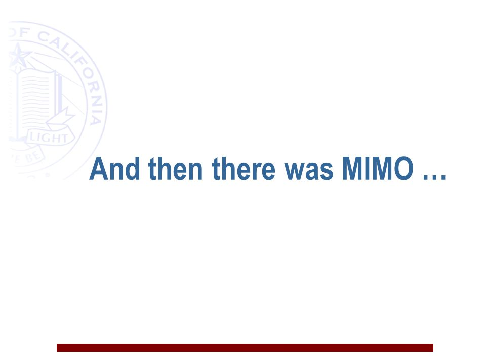 And then there was MIMO …