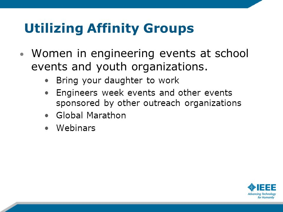 Utilizing Affinity Groups Women in engineering events at school events and youth organizations.