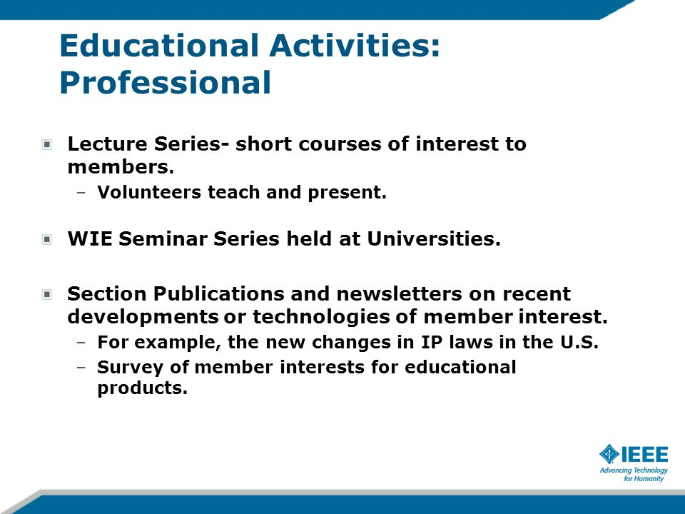 Educational Activities: Professional Lecture Series- short courses of interest to members.